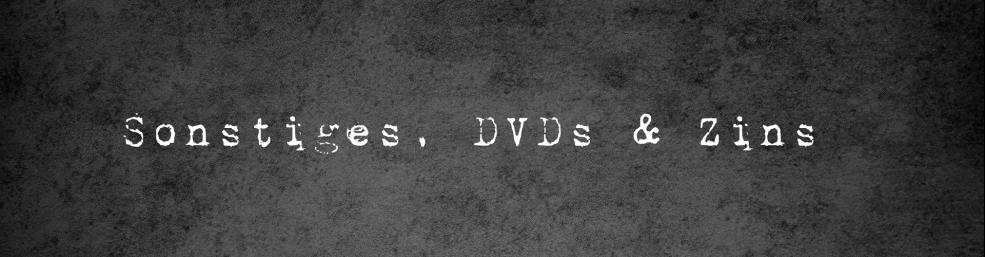 Sonstiges, DVDs & Zines