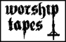 Worship Tapes