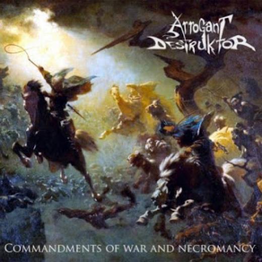 Arrogant Destruktor - Commandments Of War And Necromancy CD