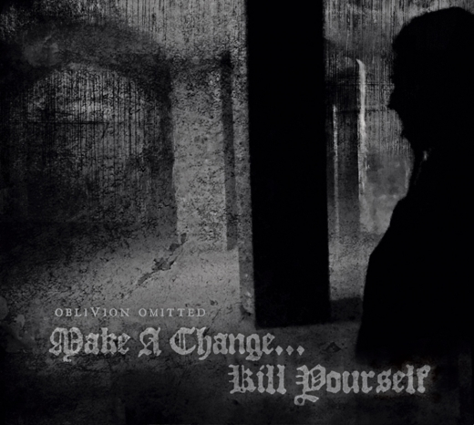 Make a Change… Kill Yourself - Oblivion Omitted DigiCD
