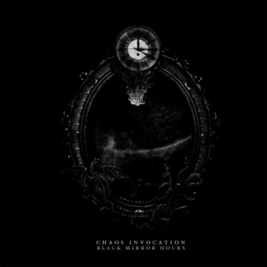 Chaos Invocation - Black Mirror Hours CD