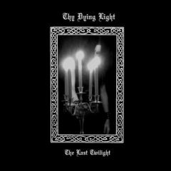 Thy Dying Light - The Last Twilight MLP