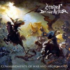 Arrogant Destruktor - Commandments Of War And Necromancy CD