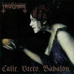 Necromass - Calix. Utero Babalon CD