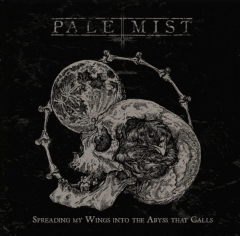 Pale Mist - Spreading My Wings Into The Abyss That Calls CD