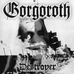 Gorgoroth - Destroyer (Or About How To Philosophize With The Hammer) CD