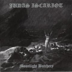 Judas Iscariot - Moonlight Butchery MCD