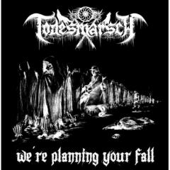 Todesmarsch - We plannig you Fall CD