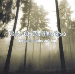 Order Of The White Hand - Through Woods And Fog CD