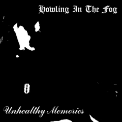 Howling in the Fog - Unhealthy Memories EP