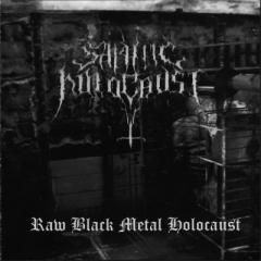 Satanic Holocaust - Raw Black Metal Holocaust