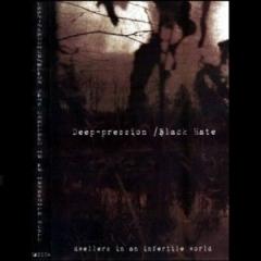 Black Hate / Deep-Pression - Dwellers In An Infertile World CD