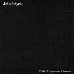 Winds of Hyperborea / Benares - Jebać Życie CD