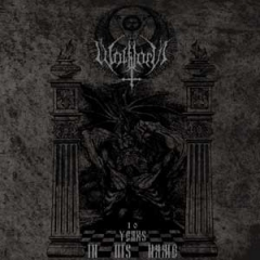 Wolfthorn - 10 Years in His Name CD